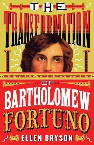 Transformation of Bartholomew Fortuno: A Love Story: Ellen Bryson