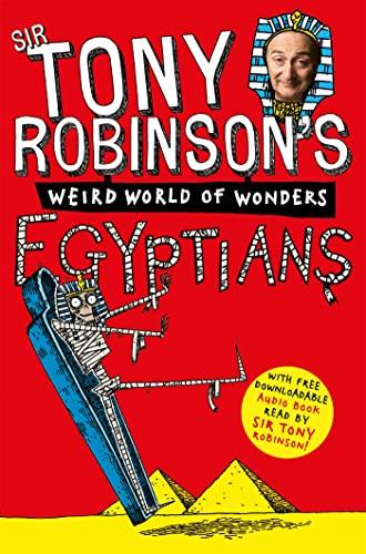 Tony Robinson's Weird World of Wonders! Egyptians (0330533878) by Tony Robinson