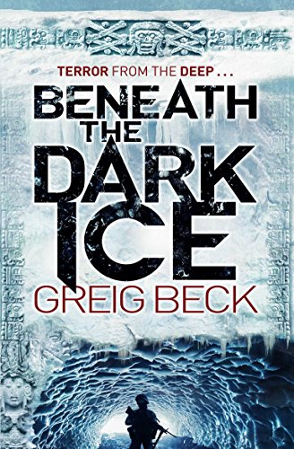 9780330534161: Beneath the Dark Ice (Alex Hunter)