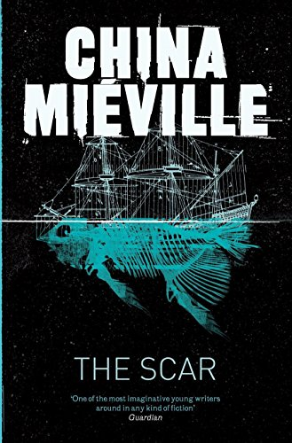 9780330534314: The Scar (New Crobuzon 2)