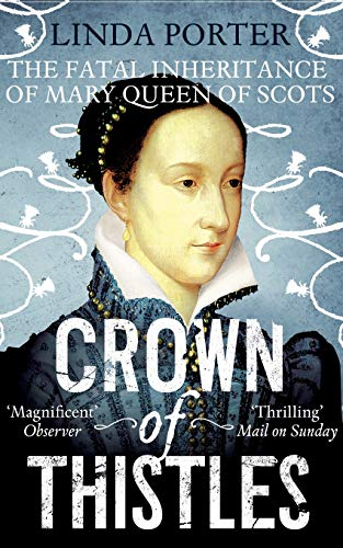 9780330534376: Crown of Thistles: The Fatal Inheritance of Mary Queen of Scots