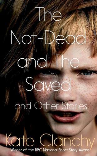 9780330535250: The Not-Dead and the Saved and Other Stories
