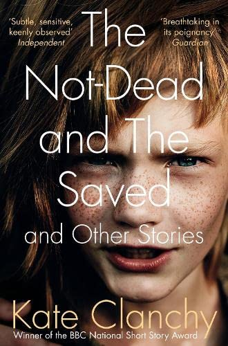 9780330535267: The Not-Dead and the Saved and Other Stories