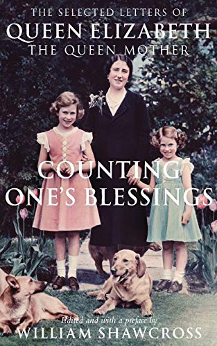 9780330535779: Counting One's Blessings: The Selected Letters of Queen Elizabeth the Queen Mother