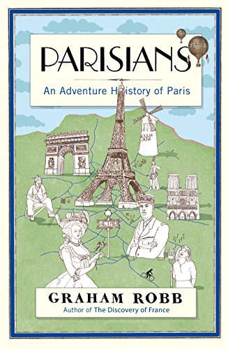 9780330536233: Parisians: An Adventure History of Paris
