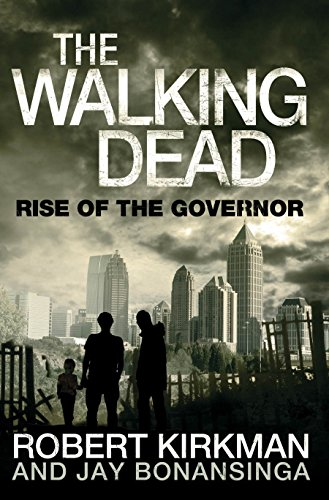 9780330541336: The Walking Dead: Rise of the Governor. Robert Kirkman, Jay Bonansinga