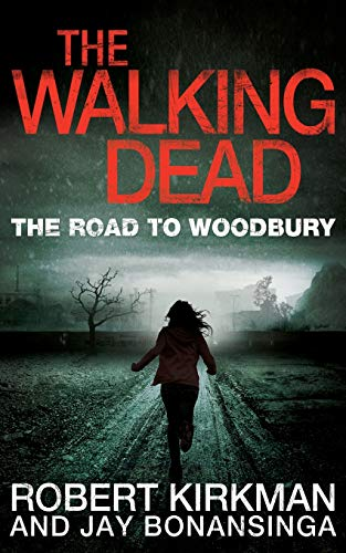 9780330541367: The Road to Woodbury (The Walking Dead)