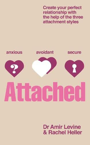 9780330544078: Attached: Create Your Perfect Relationship with the Help of the Three Attachment Styles. by Amir Levine, Rachel Heller