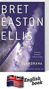 Glamorama: BRET EASTON ELLIS