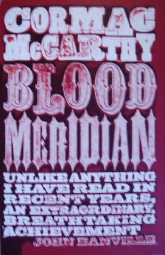 9780330544580: Blood Meridian