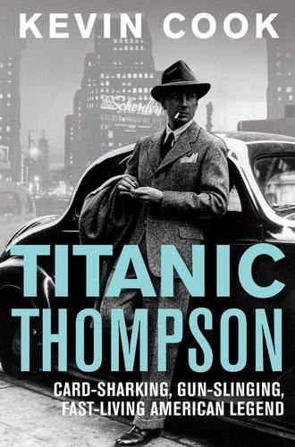 9780330545334: Titanic Thompson: The Man Who Bet on Everything