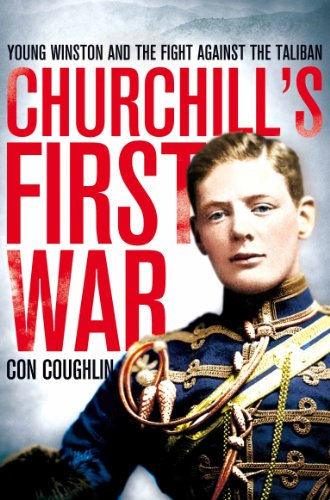 9780330545969: Churchill's First War: Young Winston and the Fight Against the Taliban