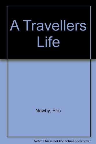 9780330700436: A Travellers Life