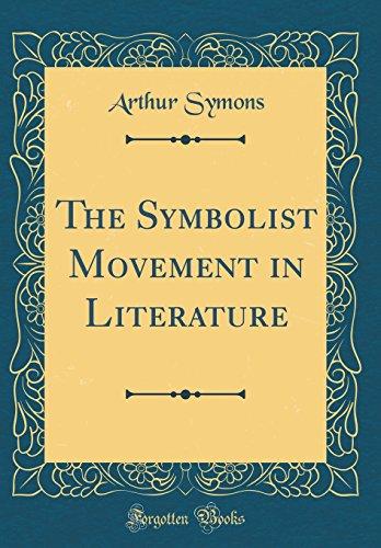 9780331051919: The Symbolist Movement in Literature (Classic Reprint)