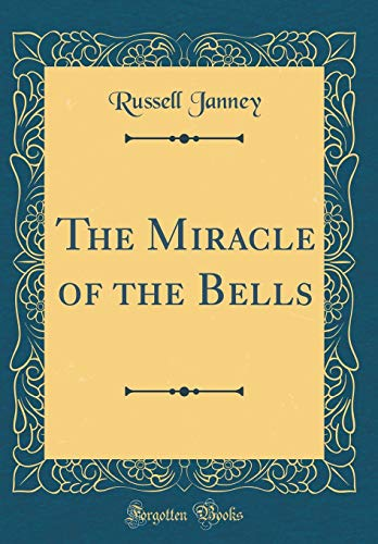 9780331071436: The Miracle of the Bells (Classic Reprint)