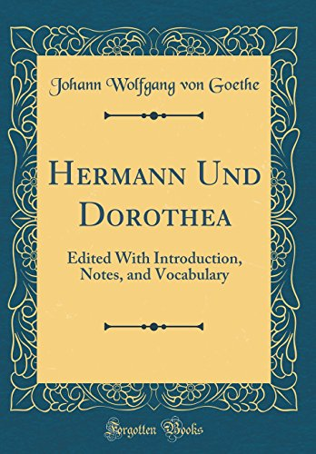 9780331078312: Hermann Und Dorothea: Edited With Introduction, Notes, and Vocabulary (Classic Reprint)