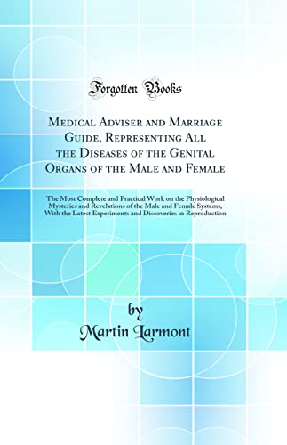 Medical Adviser and Marriage Guide, Representing All: Martin Larmont