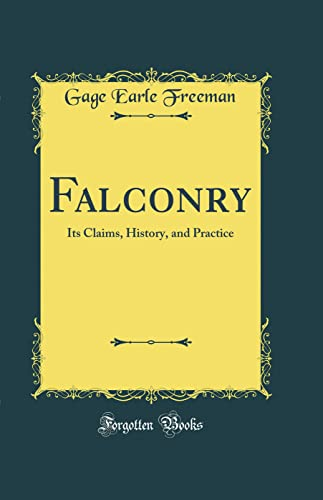 9780331190618: Falconry: Its Claims, History, and Practice (Classic Reprint)