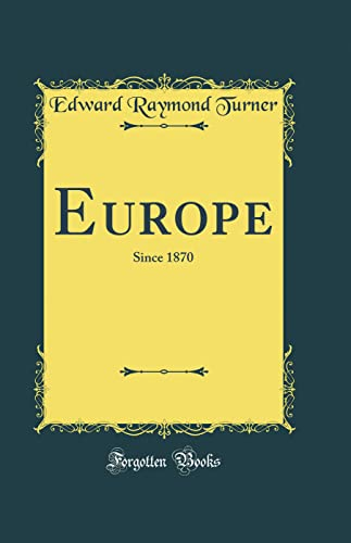 9780331216875: Europe: Since 1870 (Classic Reprint)