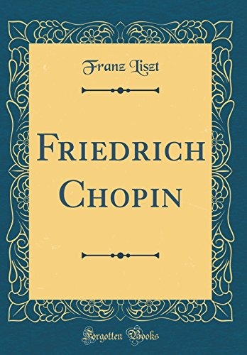 9780331309454: Friedrich Chopin (Classic Reprint)