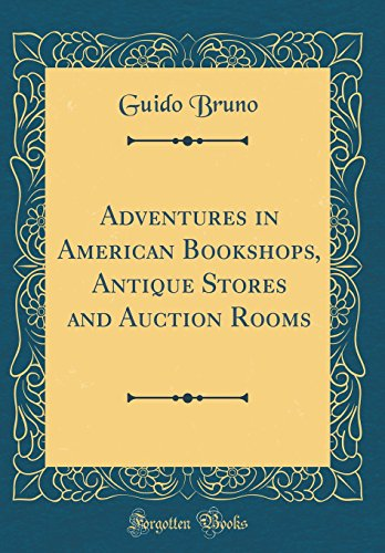 9780331310269: Adventures in American Bookshops, Antique Stores and Auction Rooms (Classic Reprint)
