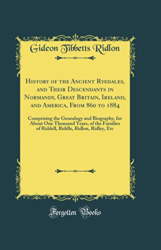 History of the Ancient Ryedales, and Their: Ridlon, Gideon Tibbetts