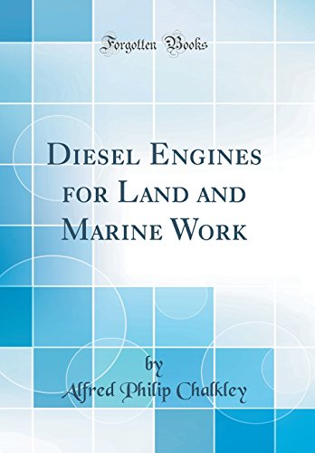 9780331367898: Diesel Engines for Land and Marine Work (Classic Reprint)