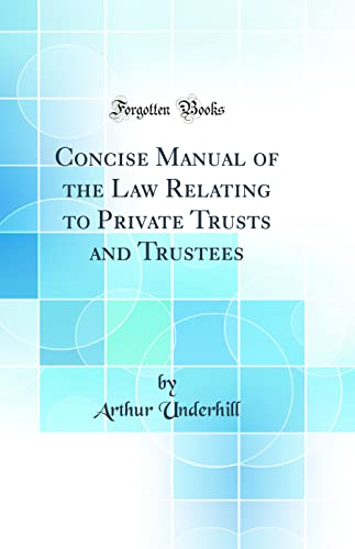 9780331378924: Concise Manual of the Law Relating to Private Trusts and Trustees (Classic Reprint)