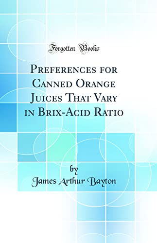 Preferences for Canned Orange Juices That Vary: James Arthur Bayton