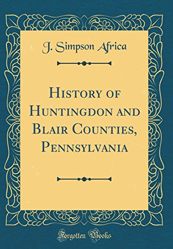 History of Huntingdon and Blair Counties, Pennsylvania: Africa, J. Simpson