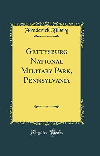 9780331505276: Gettysburg National Military Park, Pennsylvania (Classic Reprint)
