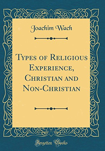 9780331534078: Types of Religious Experience, Christian and Non-Christian (Classic Reprint)