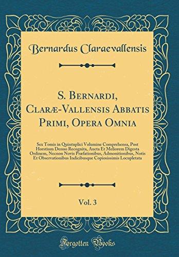 S. Bernardi, Clarae-Vallensis Abbatis Primi, Opera Omnia,: Bernardus Claraevallensis
