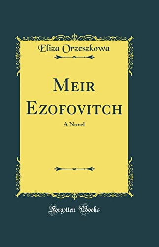 Meir Ezofovitch: A Novel (Classic Reprint) (Hardback): Eliza Orzeszkowa