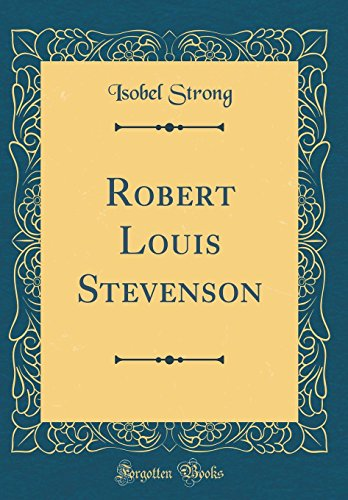 Robert Louis Stevenson (Classic Reprint) (Hardback): Isobel Strong