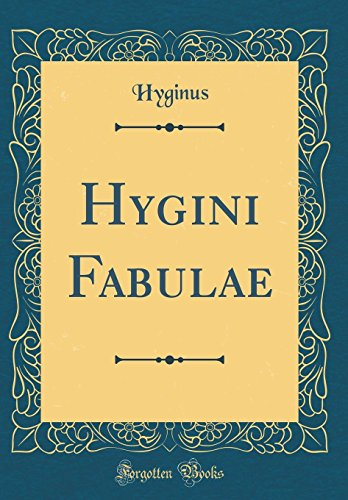 9780331630794: Hygini Fabulae (Classic Reprint) (Latin Edition)