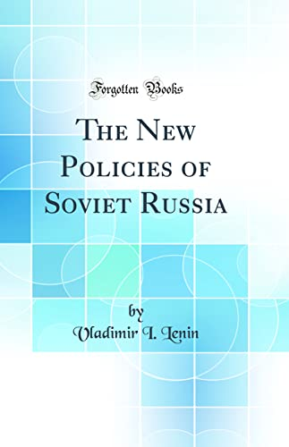 9780331646344: The New Policies of Soviet Russia (Classic Reprint)