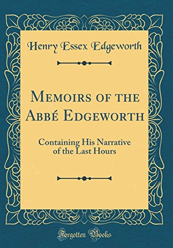 9780331651539: Memoirs of the Abbé Edgeworth: Containing His Narrative of the Last Hours (Classic Reprint)