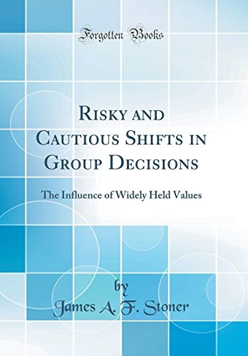 9780331653250: Risky and Cautious Shifts in Group Decisions: The Influence of Widely Held Values (Classic Reprint)