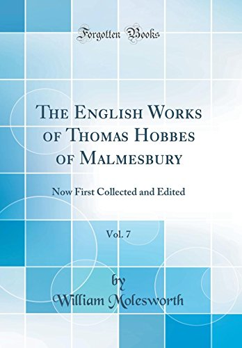 9780331657753: The English Works of Thomas Hobbes of Malmesbury, Vol. 7: Now First Collected and Edited (Classic Reprint)