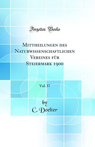 Mittheilungen des Naturwissenschaftlichen Vereines für Steiermark 1900,: Doelter, C.