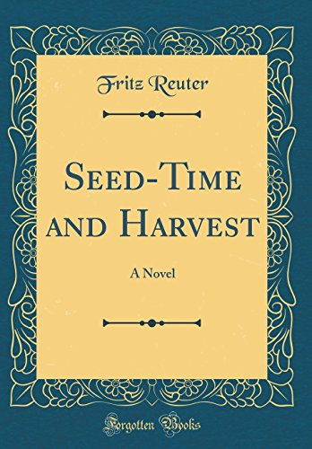 9780331720112: Seed-Time and Harvest: A Novel (Classic Reprint)
