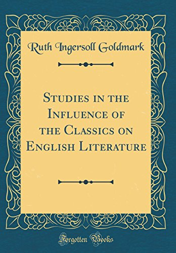 9780331734522: Studies in the Influence of the Classics on English Literature (Classic Reprint)