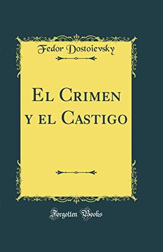 9780331741001: El Crimen y el Castigo (Classic Reprint)