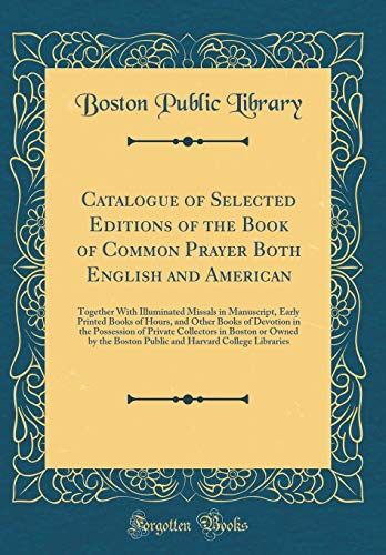 Catalogue of Selected Editions of the Book: Boston Public Library