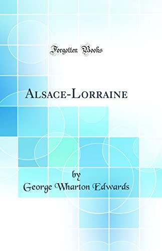 9780331766639: Alsace-Lorraine (Classic Reprint)