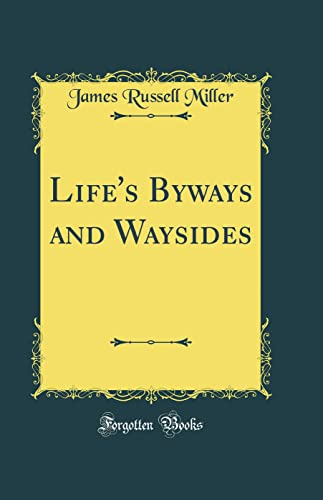 9780331794946: Life's Byways and Waysides (Classic Reprint)