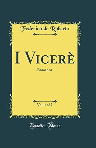 I Vicerà , Vol. 1 of 9: Roberto, Federico de