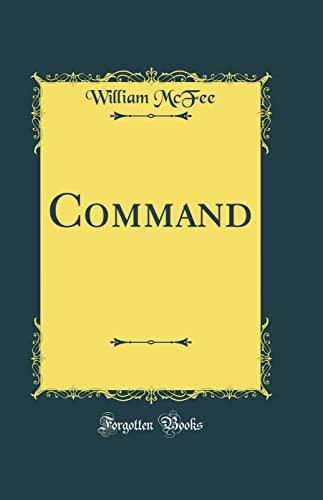 9780331827910: Command (Classic Reprint)