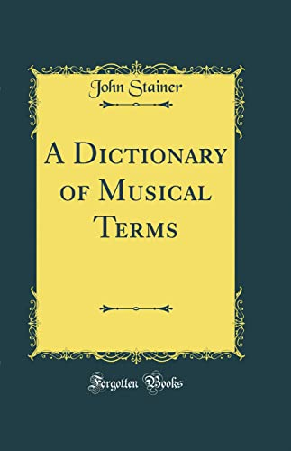 9780331831177: A Dictionary of Musical Terms (Classic Reprint)